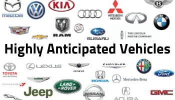 Highly Anticipated Vehicles