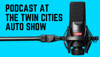 Podcast at the Twin Cities Auto Show!